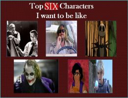 My Top Six Characters I Want To Be Like Meme by Normanjokerwise