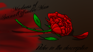 Madness of SexualOffenderMan: Finished!! :D by Laxianne