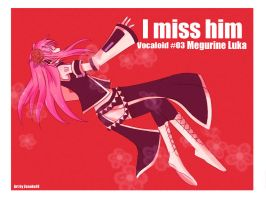 VOCALOID- I miss him by ZA-18