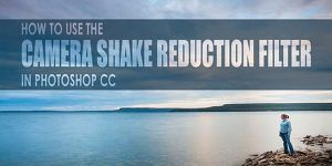 How to use Camera Shake Reduction Filter in Photos by freebiespsd