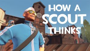 How A Scout Thinks: 2Fort by The-Other-Owl