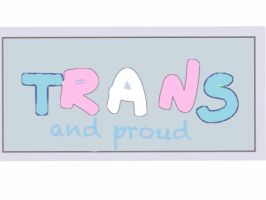 Trans and proud by CallMeHe