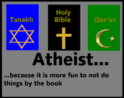 Atheist because II by AtheosEmanon
