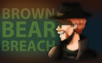 BrownBearBreach by MellowMagoo