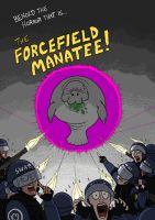 Beware The Force Field Manatee! by 010001110101