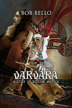 Varvara: A Story of Russian America by Timeship