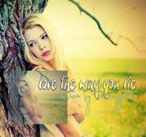 love the way you lie  action by thecrazypata