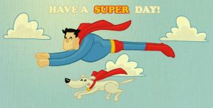 have a SUPER day! by tyrannus