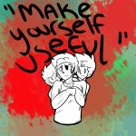 Make Yourself Useful by EnthusiasticLecturer