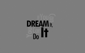 Dream It? Do It. by hoss007
