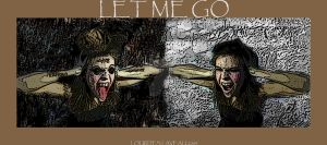 LET ME GO by LOURDES-LAVEAU