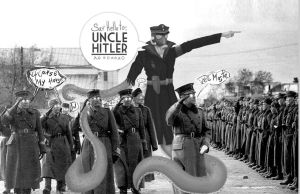 Say Hello to Uncle Hitler by Acamayo
