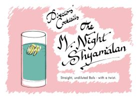 Directors' Cocktails: The M Night Shyamalan by TomRFoster