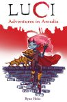 Luci - Adventures in Arcadia by diogenes