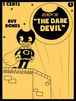 Bendy in: The Dare Devil (Contest Entry) by Gamerboy123456