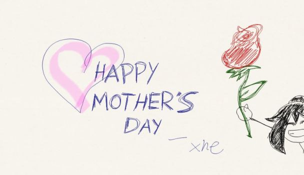 Happy Mothers Day: LATE by Xne