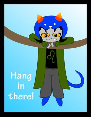 Hang in there by BreezwayMan