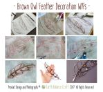 Brown Owl Feather WIPs by EarthBalanceCraft