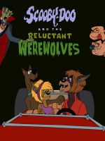 Scooby Doo And The Reluctant Werewolves by lonewarrior20