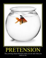 Pretension Motivational Poster by DaVinci41