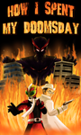 How I Spent My Doomsday Movie Poster by Odin787