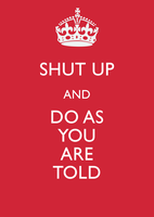 Shut Up and Do As You Are Told by codebosch