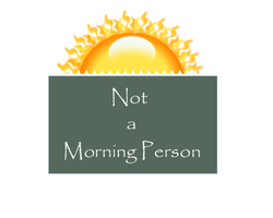 NOT A MORNING PERSON by Loulou13