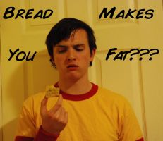 Bread Makes You FAT??? by Sirus-XIII