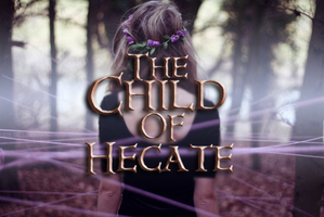 Child of Hecate by FlameFireheart