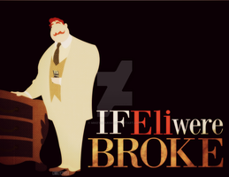 If Eli were BROKE by MIKEYCPARISII