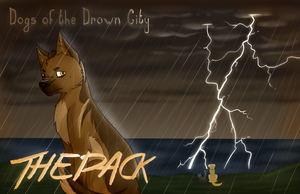 Dogs of the Drown City: The Pack by Timmingt0n
