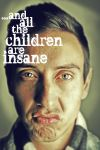 And all the children are insane by fourthangel