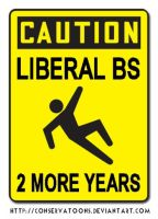 Caution Liberal BS sign by Conservatoons