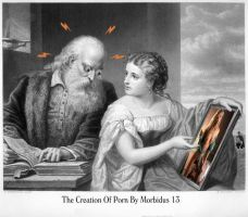 The Creation Of Porn by Morbido13