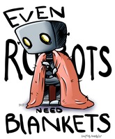 Even Robots Need Blankets by Moniqnieva