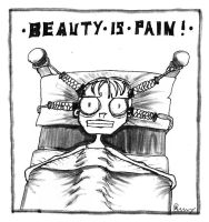 Beauty IS Pain by beckic