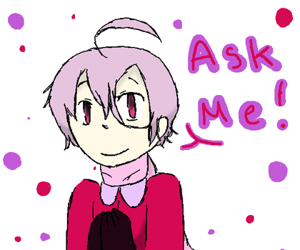 Updated: Ask by ADark-Cold-World