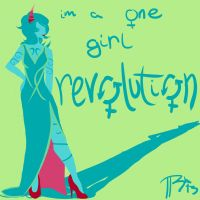 One Girl Revolution by rhealha13