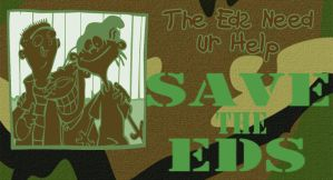 SAVE THE EDS by TheEdMinistrator765