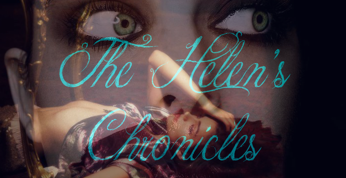 The Helen's Chronicles by HelenVampire91