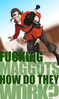 FUCKING MAGGOTS by ingridarcher