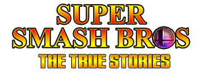 Super Smash Bros The True Stories Logo by KingAsylus91
