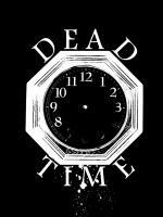 Dead Time by aaroncfrench