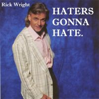 Rick Wright: Haters Gonna Hate by Wenttoschoolandiwasv
