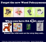 Da REAL Wood pokemon by RougeSulfura