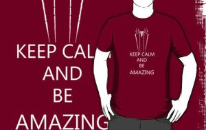 Keep Calm and Be Amazing by Mr-Saxon