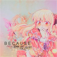 Because This is Love by TsukiHime95