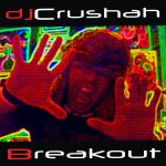 DJ Crushah - Breakout by Crusher-C