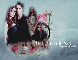 If I die young... Delena. by devilMisao