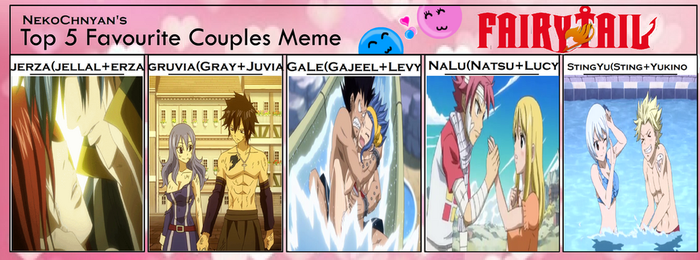Top 5 Favorite Fairy Tail Couples Meme! o3o by Nekochnyan